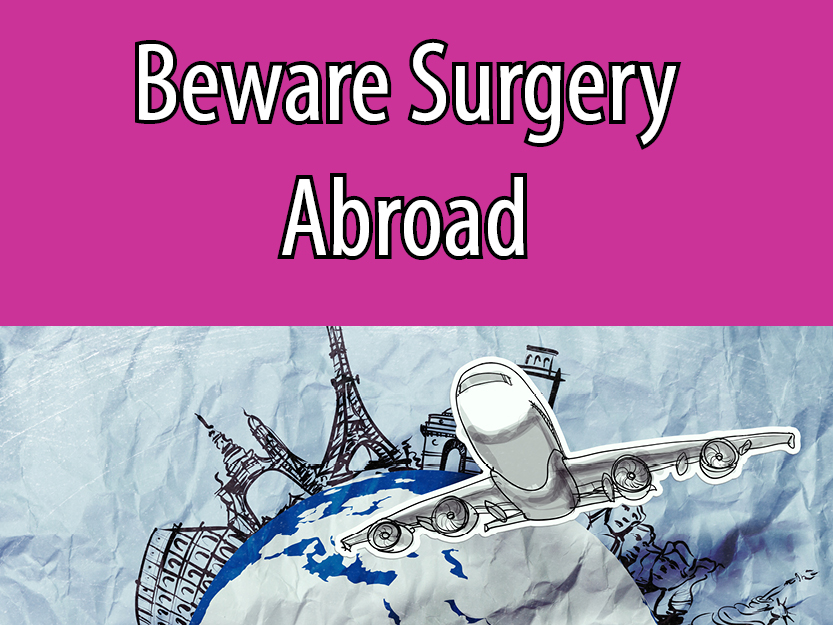 Cosmetic Tourism carries additional surgical risks.
