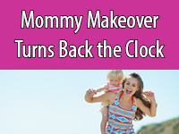 A Mommy Makeover helps moms get back to a pre-baby body.