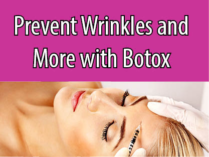 Prevent wrinkles and more with Botox