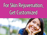 The best skin rejuvenation requires a customized plan.